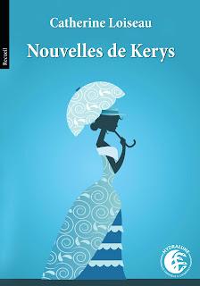 Les nouvelles de Kerys de Catherine Loiseau