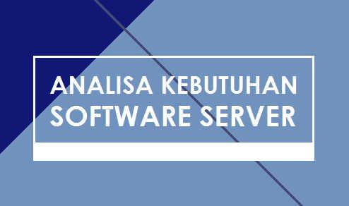 Analisis Kebutuhan Perangkat Lunak Server