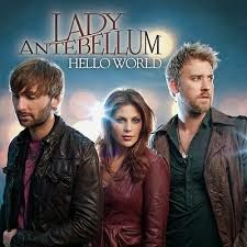 Lady Antebellum Hello World Lyrics