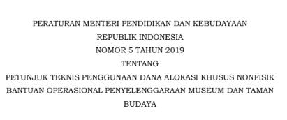 Permendikbud Nomor 5 Tahun 2019 tentang Juknis BOS Penyelenggaraan Museum dan Taman Budaya (Penggunaaan Dana Alokasi Khusus Non FIsik), tomatalikuang.cocm
