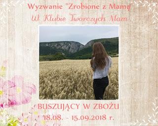 http://klub-tworczych-mam.blogspot.com/2018/08/zrobione-z-mama-buszujacy-w-zbozu.html