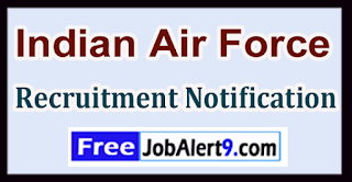 IAF Indian Air Force Recruitment Notification 2017 Last Date 11-06-2017