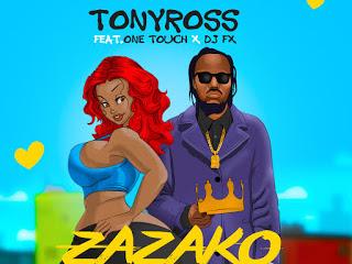 [MUSIC]: Tony Ross ft. One Touch & DJ FX - Zazako