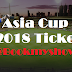 Asia Cup 2018 Tickets Booking