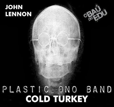O Baú do Edu: JOHN LENNON - COLD TURKEY- ABSOLUTAMENTE DEMAIS!