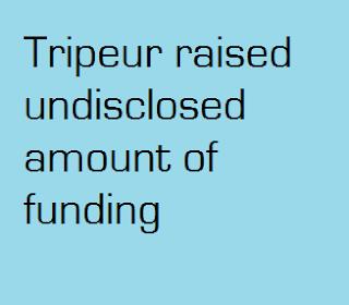 Tripeur raised undisclosed amount of funding
