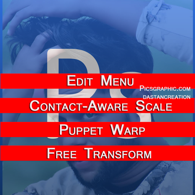 Content-Aware Scale, Puppet Warp, Free Transform Edit Menu In Hindi