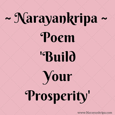 Narayankripa Poem: Build Your Prosperity