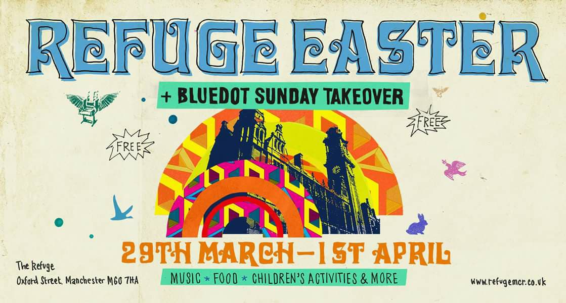 The Refuge. Bluedot Easter Takeover