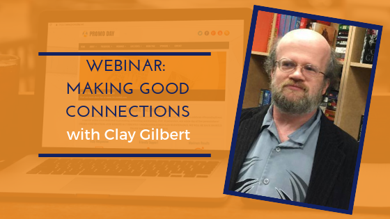 #PromoDay2019 Webinar: Making Good Connections with Clay Gilbert