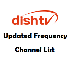 Dish TV Updated Frequency Channel List