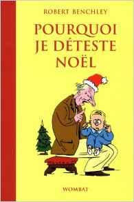 Pourquoi je déteste Noël – Robert Benchley