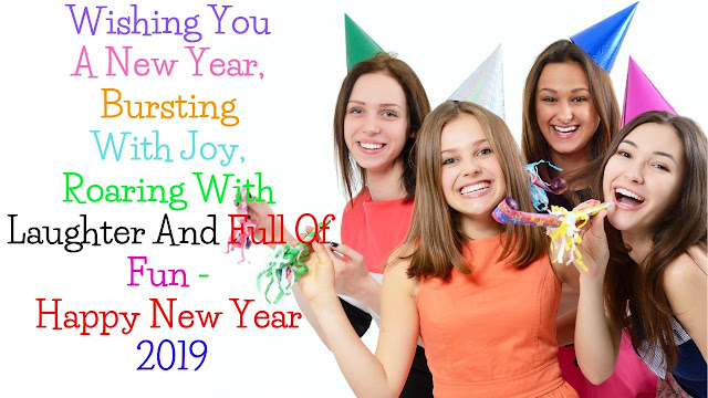 Wishing You A New Year, Bursting With Joy, Roaring With Laughter And Full Of Fun - Happy New Year 2019
