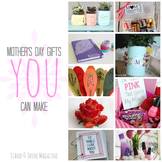 Stand Shine Magazine Mother 39 S Day Gifts You Can Make