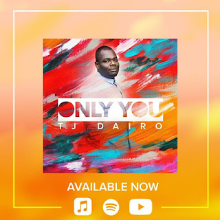 Tj Dairo – Only You