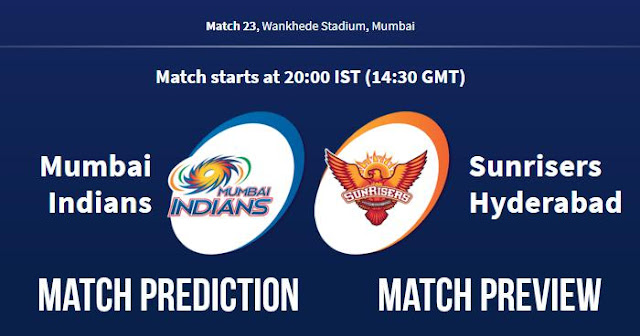IPL 2018 Match 23 MI vs SRH Match Prediction, Preview and Head to Head: Who Will Win?