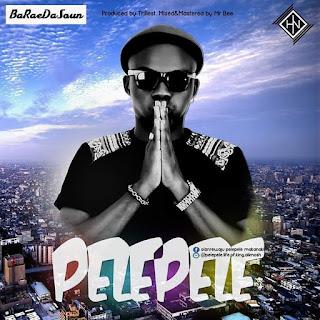 MUSIC : PelePele – Baraedasoun [Prod. Trillest]