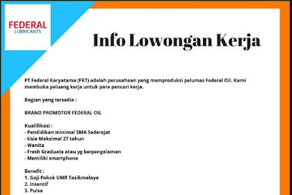 Gaji UMK Tasik, Lowongan Kerja PT Federal Karyatama (FKT)