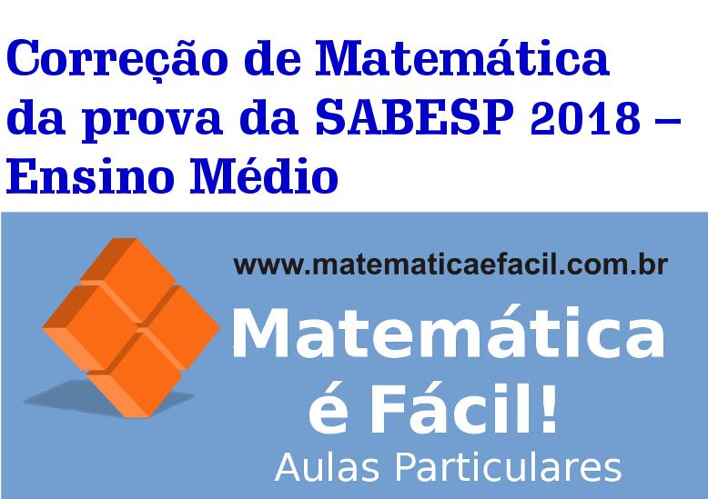 Correção de Matemática da prova da SABESP 2018 – Ensino Médio