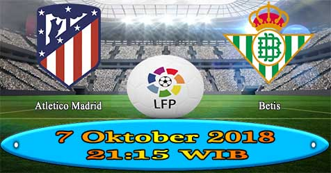 Prediksi Bola855 Atletico Madrid vs Betis 7 Oktober 2018