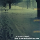 The Atlantic Manor: Slow Drugs and Other Sorrows