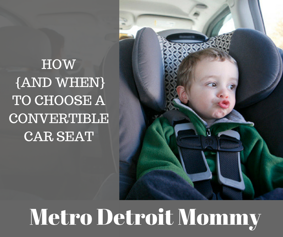 Metro Detroit Mommy: How and When To Buy A Convertible Car Seat