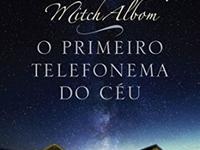 """Resenha: """"O Primeiro Telefonema do Céu"""" -  Mitch Albom"""