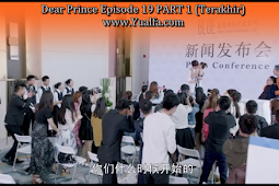 SINOPSIS Drama China 2017 - Dear Prince Episode 19 PART 1 (Terakhir)