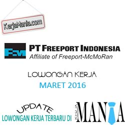 Lowongan Kerja Terbaru PT Freeport 2016