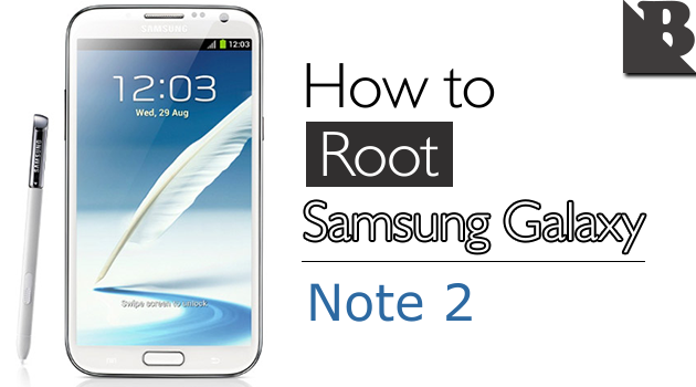 How To Root Samsung Galaxy Note 2 And Install TWRP Recovery
