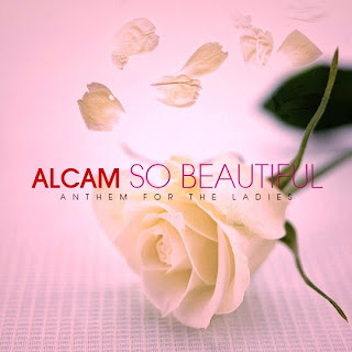 Anthem for the Ladies: SO Beautiful by Alcam