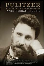 cover of Pulitzer: A Life in Politics, Print, and Power by James McGrath Morris