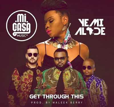 Mi Casa x Yemi Alade - Get Through This (House) [DOWNLOAD]