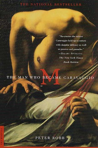 M L Enigma Caravaggio.Fly High M The Man Who Became Caravaggio By Peter Robb