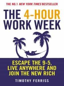 The 4-Hour Work Week by Temothy Ferris