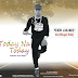 2324Xclusive Update: Sir Duke - Today Na Today (T.N.T ) Mp3