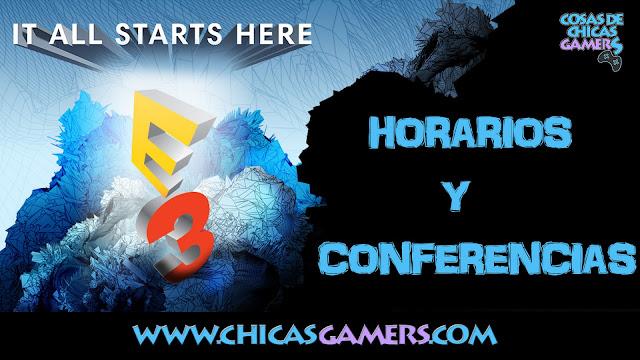 E3 2017 - HORARIOS Y CONFERENCIAS