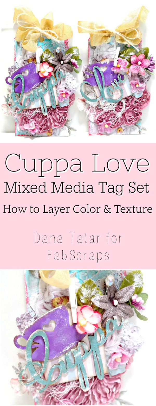 Cuppa Love Mixed Media Tag Set Tutorial by Dana Tatar for FabScraps