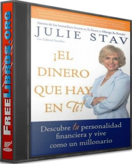 El dinero que hay en ti – Julie Stav [Audiolibro]