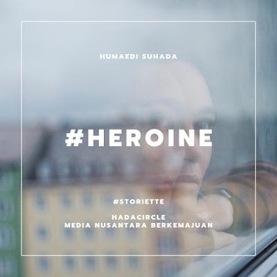 Cerpen: Heroine
