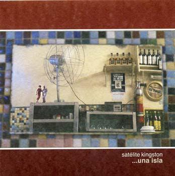 SATÉLITE KINGSTON - Una Isla (2003)