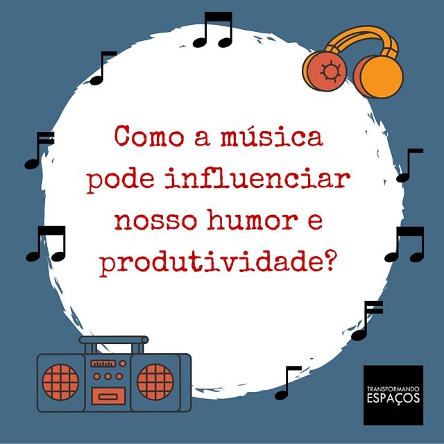 Como a música pode influenciar nosso humor e produtividade?