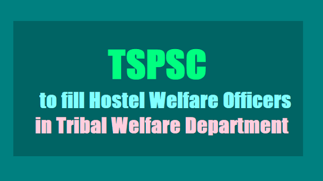 TSPSC to fill Hostel Welfare Officers in Tribal Welfare Department-GO.132
