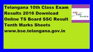 Telangana 10th Class Exam Results 2016 Download Online TS Board SSC Result Tenth Marks Sheets www.bse.telangana.gov.in