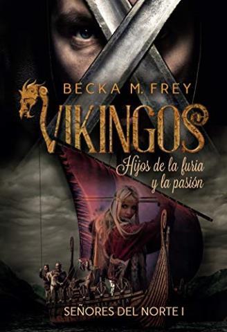 Vikingos: Hijos de la furia y la pasión