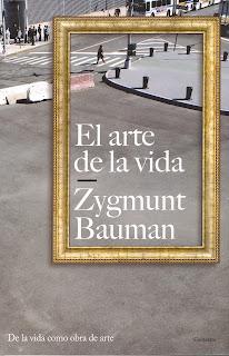 """""""El arte de la vida"""" - Z. Bauman"""