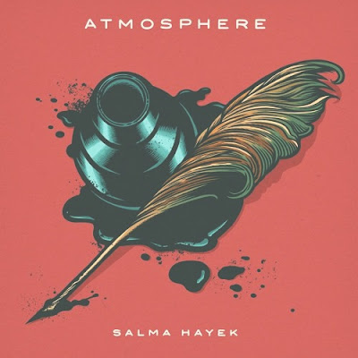 Atmosphere - Salma Hayek (Single) [2016]
