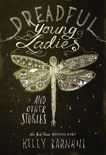 https://www.goodreads.com/book/show/35489150-dreadful-young-ladies-and-other-stories