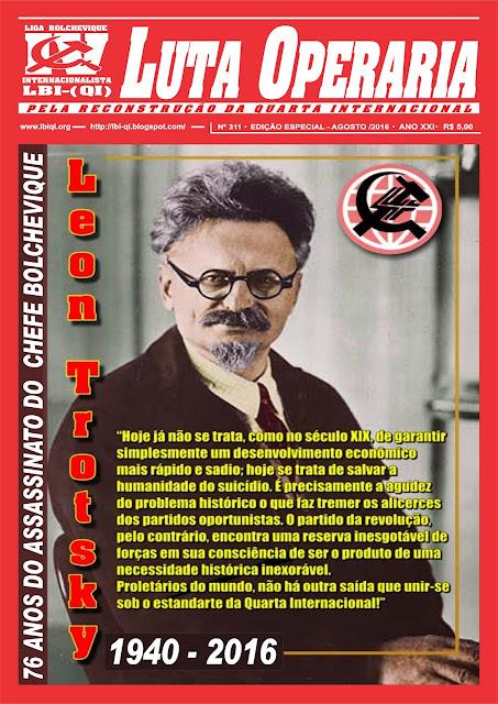 LEIA A EDIÇÃO ESPECIAL DO JORNAL LUTA OPERÁRIA, Nº 311 TROTSKY VIVE!