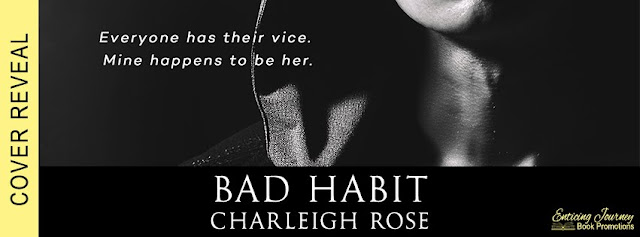 [Cover Reveal] BAD HABIT by Charleigh Rose @EJBookPromos